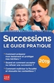 SUCCESSIONS LE GUIDE PRATIQUE 2019